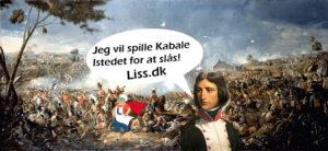 Kejser Napoleon vil hellere spille Kabale end at slås!